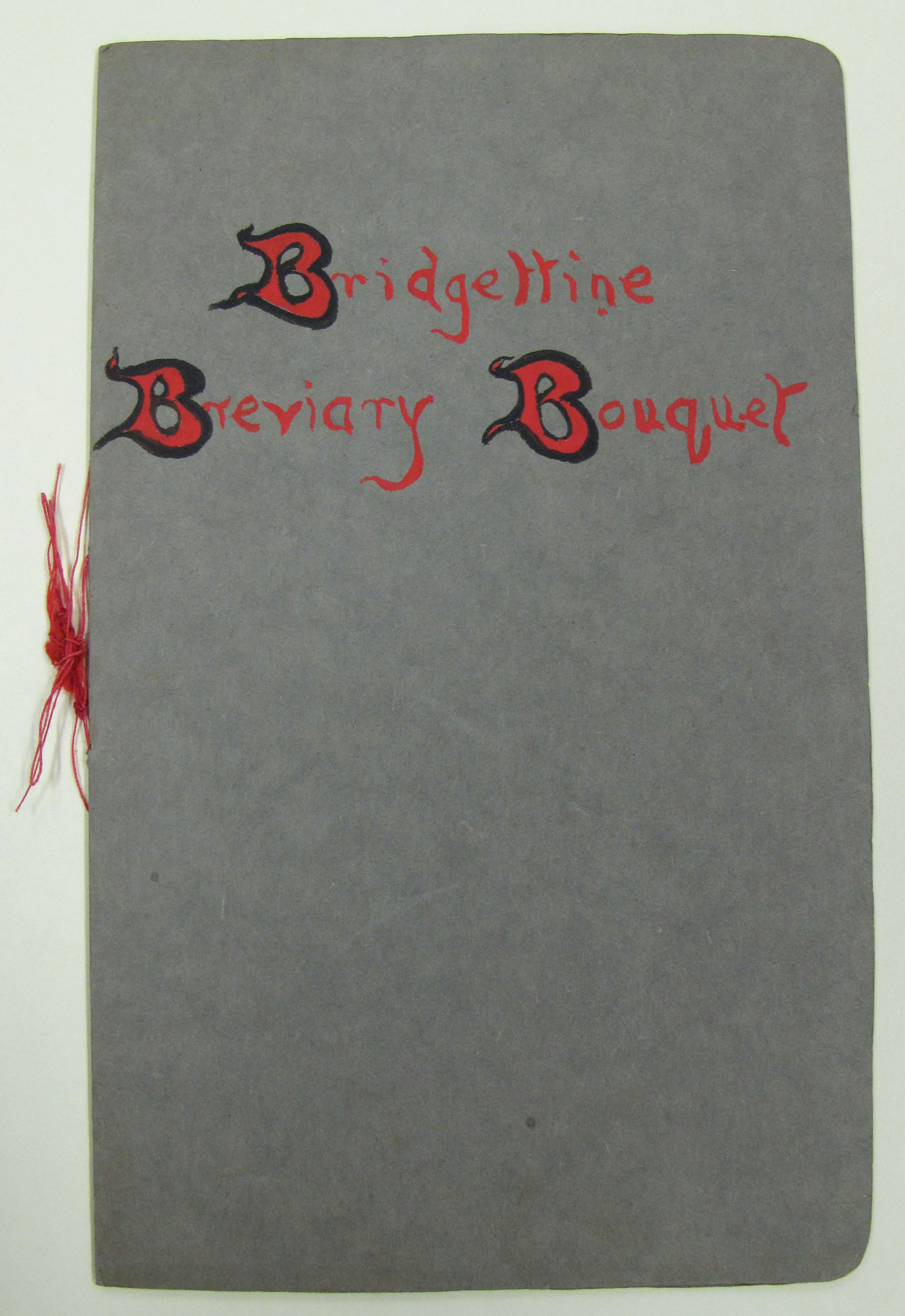Booklet entitled, 'Bridgettine Breviary Bouquet' [EUL MS 389/PERS/JOCELYN]. Provided for research and reference only. Permission to publish, copy, or otherwise use this work must be obtained from University of Exeter Special Collections (http://as.exeter.ac.uk/heritage-collections/) and all copyright holders.